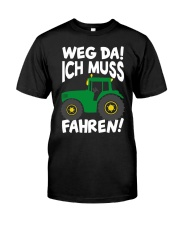 Weg da ich muss Traktor fahren Classic T-Shirt front