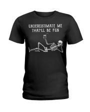 Underestimate Me Ladies T-Shirt front