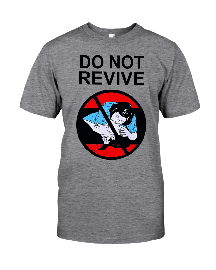 Do Not Revive Classic T-Shirt