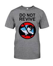Do Not Revive Classic T-Shirt front