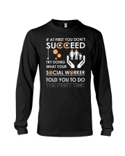 Social Worker You Told Long Sleeve Tee thumbnail