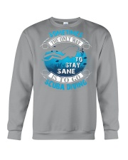 Stay Sane Is To Go Scuba Diving Crewneck Sweatshirt thumbnail