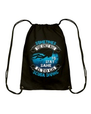 Stay Sane Is To Go Scuba Diving Drawstring Bag thumbnail
