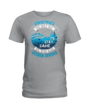 Stay Sane Is To Go Scuba Diving Ladies T-Shirt thumbnail