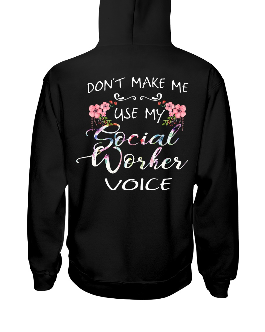 Don't Make Me Use My Social Worker Voice Hooded Sweatshirt