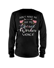Don't Make Me Use My Social Worker Voice Long Sleeve Tee thumbnail