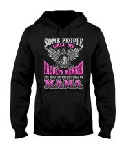 CALL ME FACULTY MEMBER MAMA JOB SHIRTS Hooded Sweatshirt thumbnail