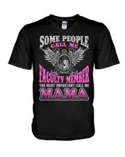 CALL ME FACULTY MEMBER MAMA JOB SHIRTS V-Neck T-Shirt thumbnail