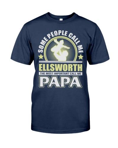 CALL ME ELLSWORTH PAPA THING SHIRTS