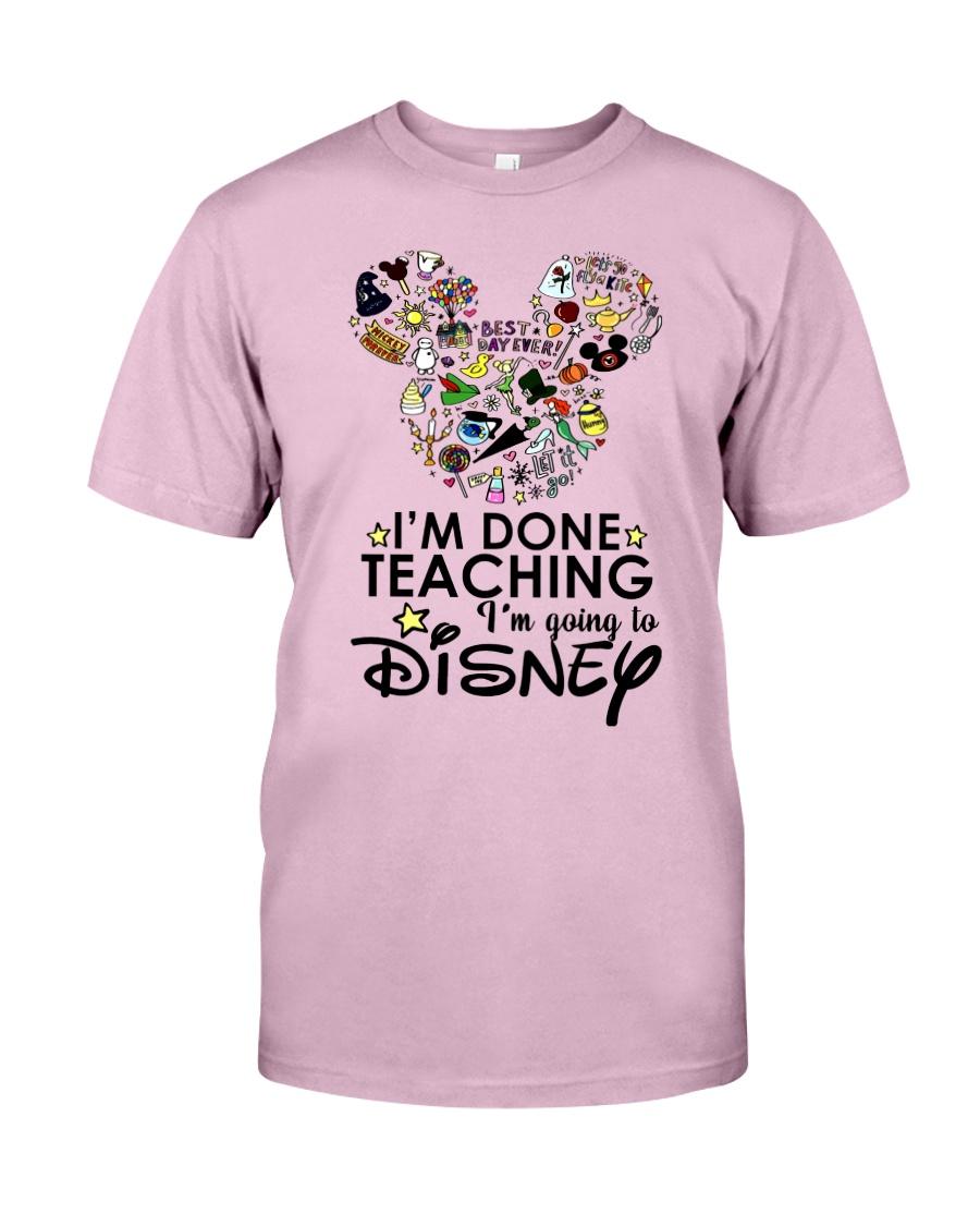 I'm Done Teaching Classic T-Shirt
