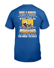 Once A Roofer Always Classic T-Shirt back