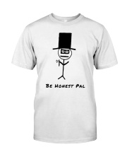 Be Honest Pal Premium Fit Mens Tee front