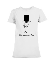 Be Honest Pal Premium Fit Ladies Tee thumbnail