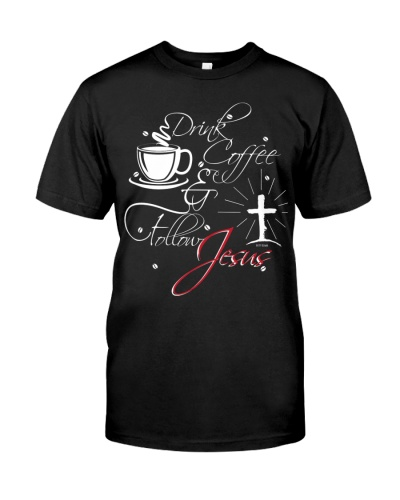 Drink coffee and follow Jesus