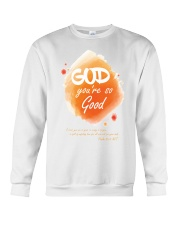 God you re so good Crewneck Sweatshirt tile