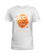God you re so good Ladies T-Shirt tile