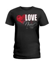 LOVE NEVER FAILS Ladies T-Shirt thumbnail
