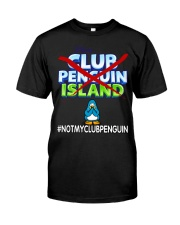 NOT MY CLUB PENGUIN -CLUB PENGUIN ISLAND Classic T-Shirt tile