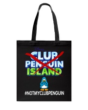 NOT MY CLUB PENGUIN -CLUB PENGUIN ISLAND Tote Bag thumbnail