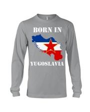 T-shirt born in yugoslavia Long Sleeve Tee front