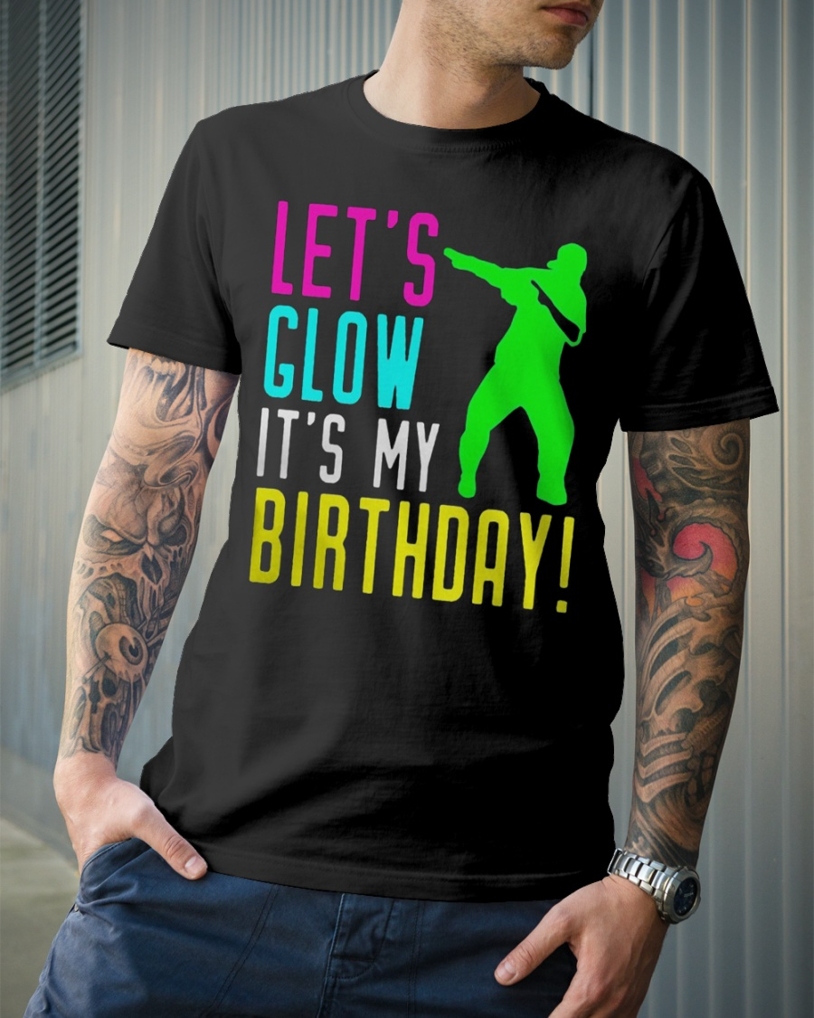 Dabbing Lets Glow Party Its My Birthday Shirt Classic T