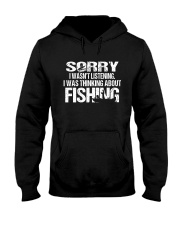 I Was Thinking About Fishing Hooded Sweatshirt thumbnail