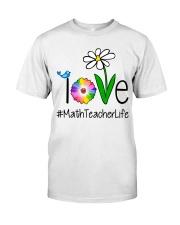Love Math Teacher Life Classic T-Shirt front