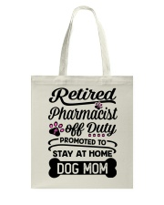 Retired Pharmacist - Stay at Home Dog Mom Tote Bag thumbnail