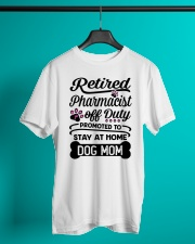 Retired Pharmacist - Stay at Home Dog Mom Classic T-Shirt lifestyle-mens-crewneck-front-3