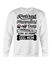 Retired Pharmacist - Stay at Home Dog Mom Crewneck Sweatshirt thumbnail