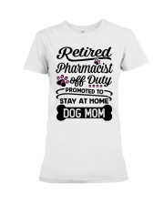 Retired Pharmacist - Stay at Home Dog Mom Premium Fit Ladies Tee thumbnail