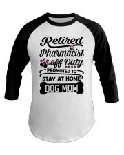 Retired Pharmacist - Stay at Home Dog Mom Baseball Tee thumbnail