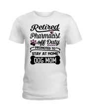 Retired Pharmacist - Stay at Home Dog Mom Ladies T-Shirt thumbnail