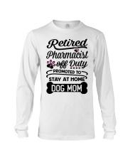 Retired Pharmacist - Stay at Home Dog Mom Long Sleeve Tee thumbnail