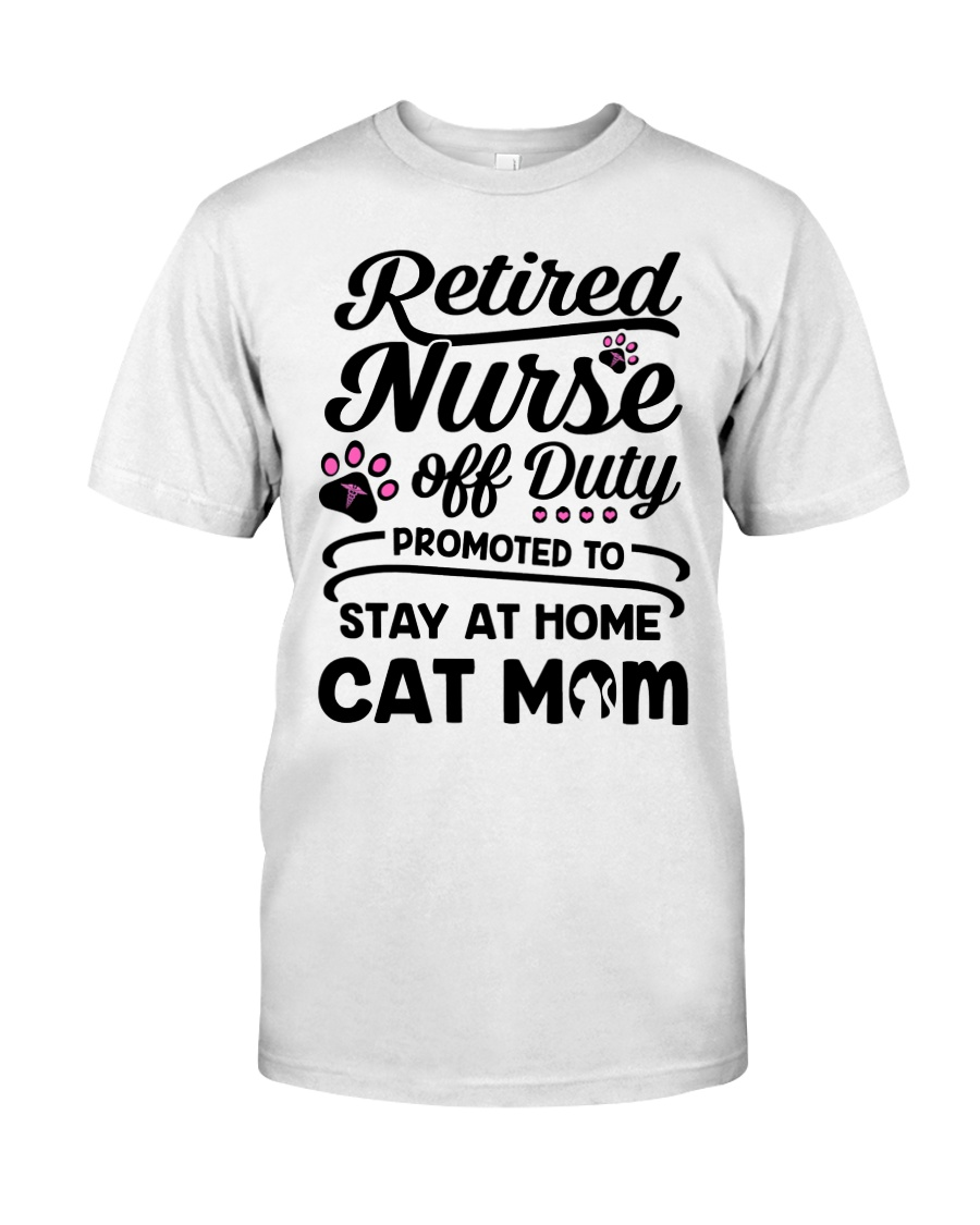 Retired Nurse - Stay at Home Cat Mom Classic T-Shirt
