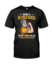 Retired Nurse - Make me Blessed Classic T-Shirt front