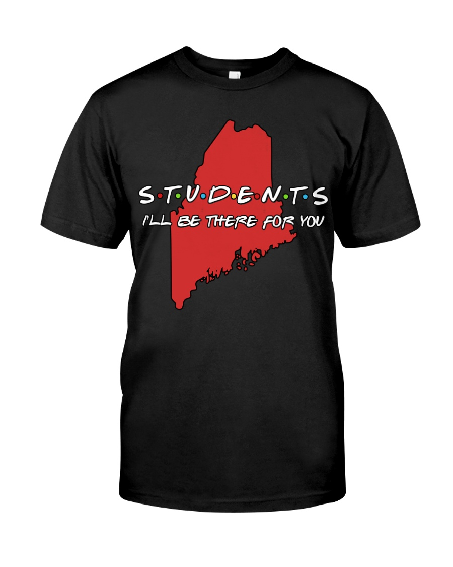 Students Be There - Maine Classic T-Shirt