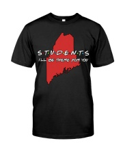 Students Be There - Maine Classic T-Shirt front
