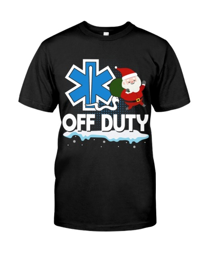 EMS - Off Duty - Christmas shirt - Funny EMS Gift