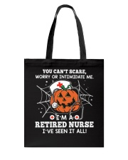 Retired Nurse - You can't scare me Tote Bag thumbnail