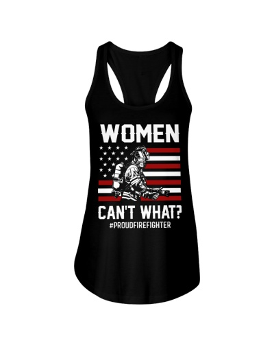 Female Firefighter - Women Can't What