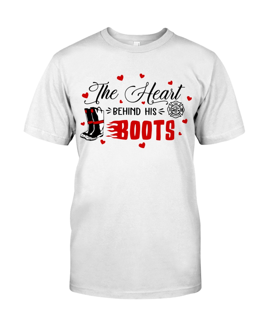 Firefighter - The Heart behind His Boots Classic T-Shirt