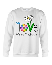 Love Retired Teacher Life Crewneck Sweatshirt thumbnail