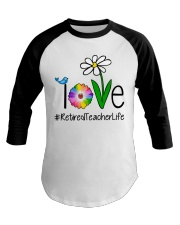 Love Retired Teacher Life Baseball Tee thumbnail