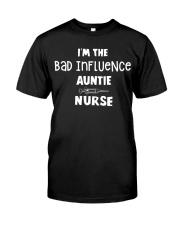 I'm the bad influence Auntie Nurse Classic T-Shirt front