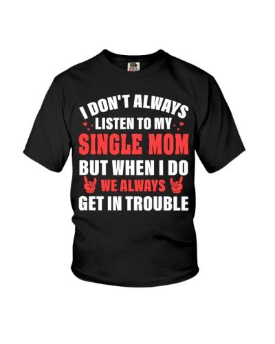 I don't always listen to my Single Mom