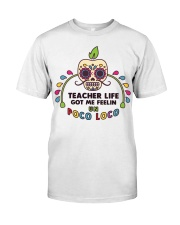 Teacher life got me feeling un Poco Loco Premium Fit Mens Tee front