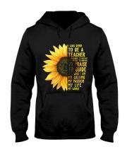 I was born to be a Teacher  Hooded Sweatshirt thumbnail