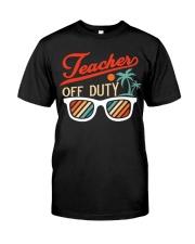 TEACHER OFF DUTY Classic T-Shirt front