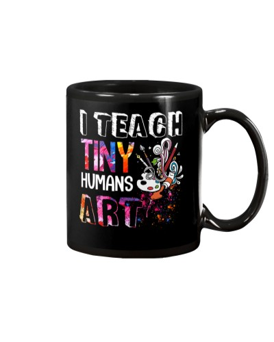 Art Teacher - I Teach Tiny Humans Art